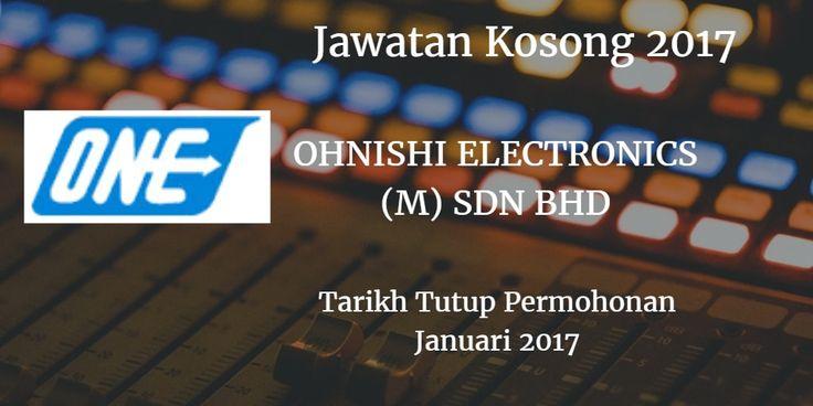 Jawatan Kosong OHNISHI ELECTRONICS (M) SDN BHD. Januari 2017  OHNISHI ELECTRONICS (M) SDN BHD.mencari calon-calon yang sesuai untuk mengisi kekosongan jawatan OHNISHI ELECTRONICS (M) SDN BHD. terkini 2017.  Jawatan Kosong OHNISHI ELECTRONICS (M) SDN BHD. Januari 2017  Warganegara Malaysia yang berminat bekerja di OHNISHI ELECTRONICS (M) SDN BHD. dan berkelayakan dipelawa untuk memohon sekarang juga. Jawatan KosongOHNISHI ELECTRONICS (M) SDN BHD.Terkini Januari 2017: Design Engineer/Asst…