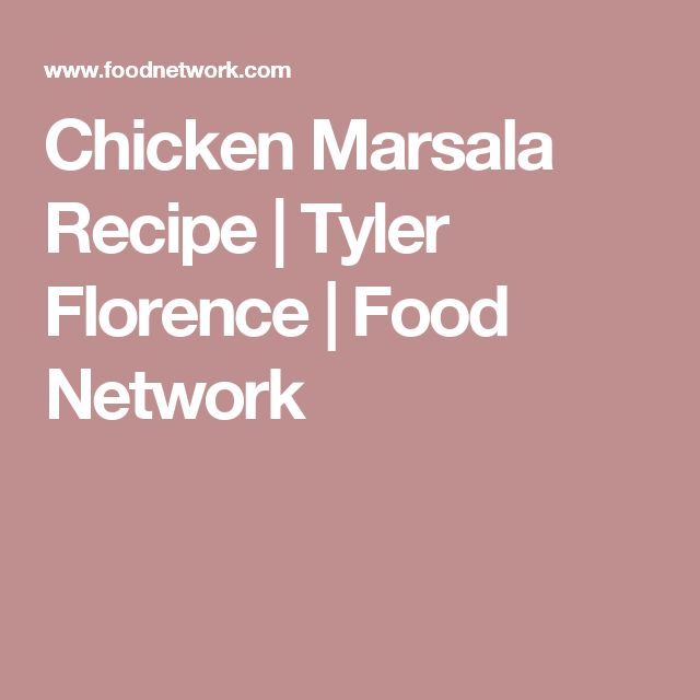Chicken Marsala Recipe | Tyler Florence | Food Network