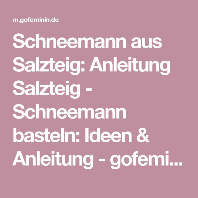 Schneemann aus Salzteig: Anleitung Salzteig - Schneemann basteln: Ideen & Anleitung - gofeminin