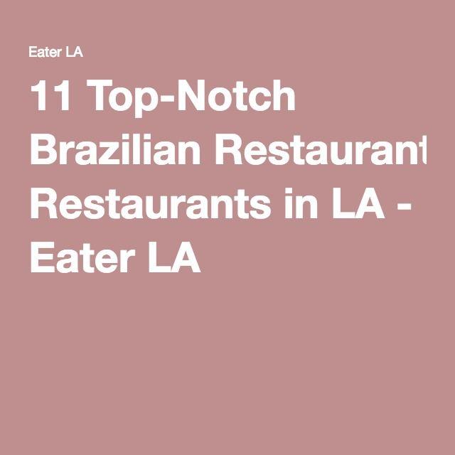 11 Top-Notch Brazilian Restaurants in LA - Eater LA