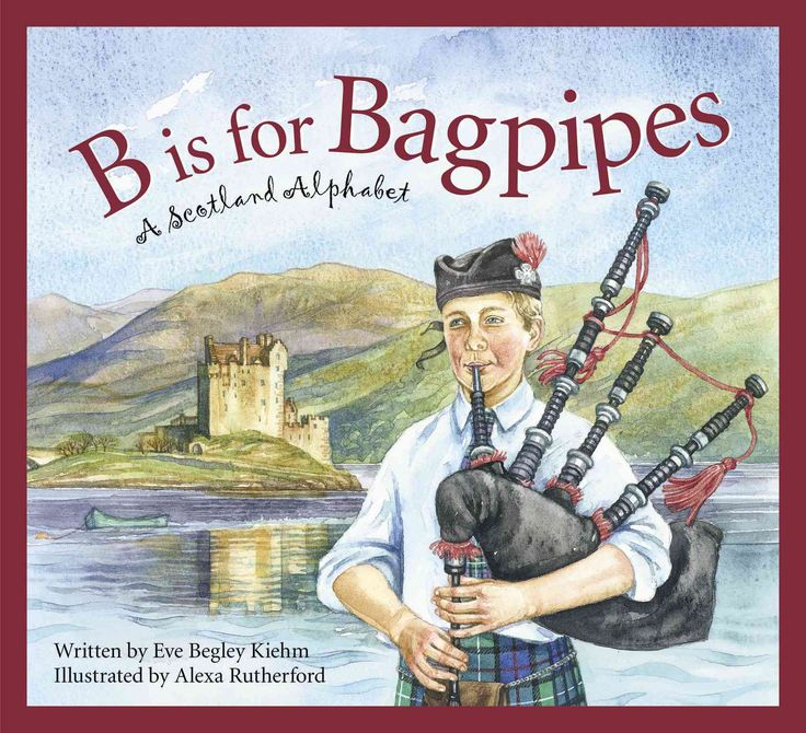B Is for Bagpipes: A Scotland Alphabet