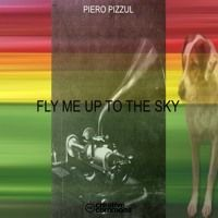 FLY ME UP TO THE SKY by Piero Pizzul on SoundCloud