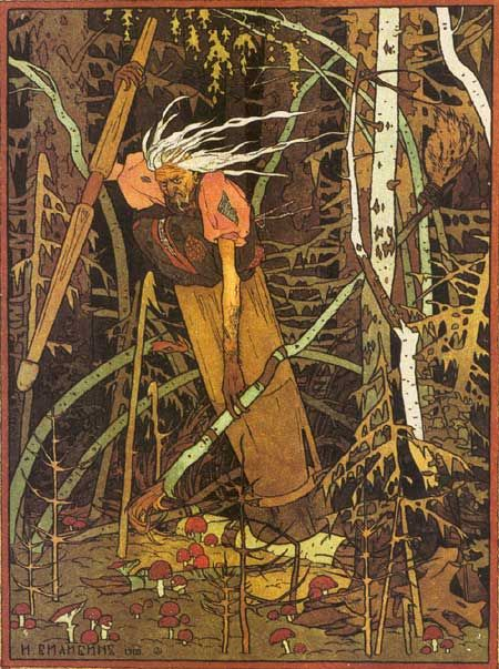 Baba Yaga.    There are many stories of her in Russian folklore. A fearsome witch, she is hideous to look upon (apart from her iron teeth, which can be quite attractive from some angles).