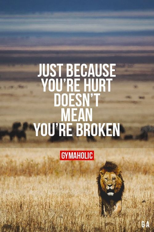 "gymaaholic: "" Just Because You're Hurt Doesn't Mean You're Broken It's okay to hit bottom, you will find a way to get back up."