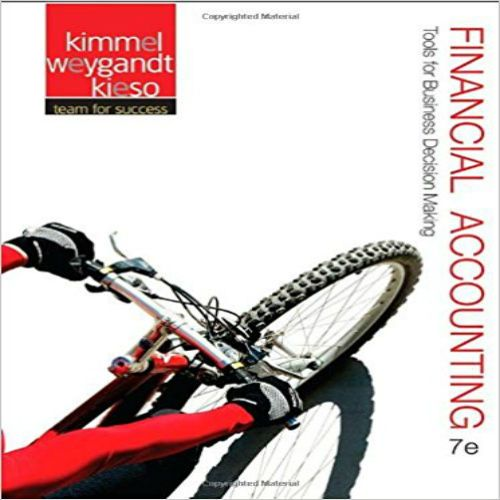 Instant download Test Bank for Financial Accounting Tools for Business Decision Making 7th Edition by Kimmel Weygandt and Kieso pdf 1118162285 978-1118162286