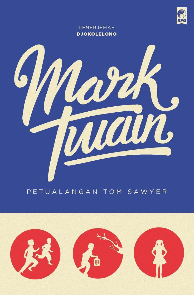 Seri Sastra Dunia : Petualangan Tom Sawyer oleh Mark Twain