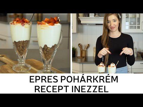 Epres pohárkrém recept Inezzel - Inez Papp Hilda | Kika Magyarország - YouTube