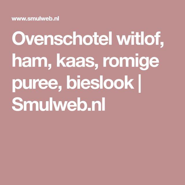 Ovenschotel witlof, ham, kaas, romige puree, bieslook | Smulweb.nl