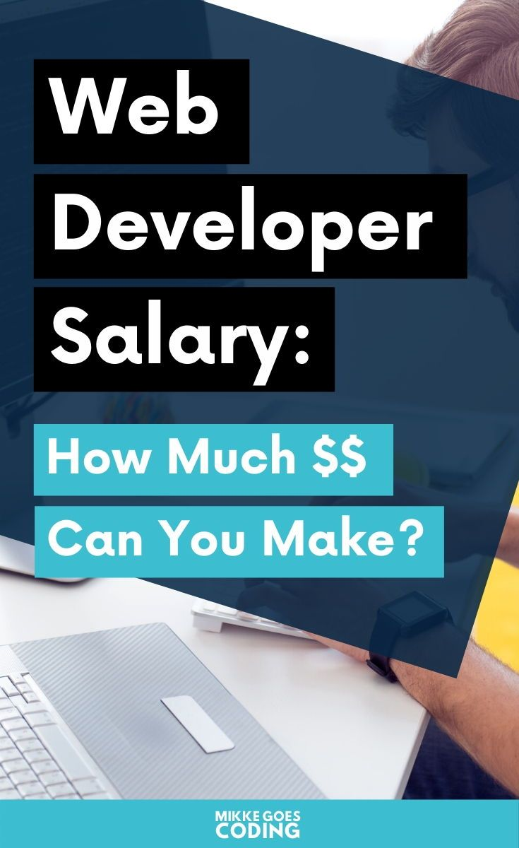 Web Developer Salary In 2020 How Much Do Web Developers Make In 2020 Web Development Learn Web Development Web Developer Salary