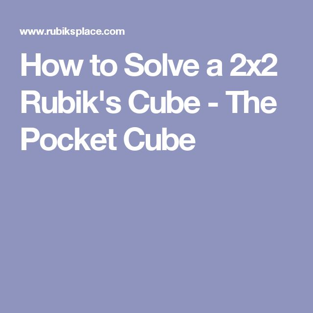 How to Solve a 2x2 Rubik's Cube - The Pocket Cube