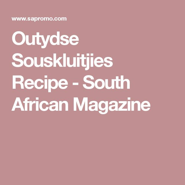 Outydse Souskluitjies Recipe - South African Magazine