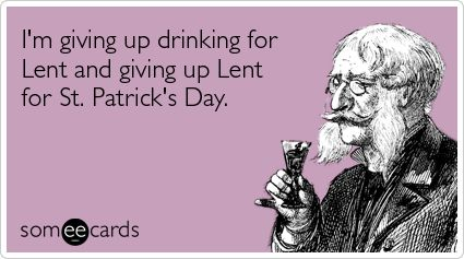 lentFunny Shit, Saint Patricks Day, St Patricks Day, Funny Stuff, Humor, St Patti, Ecards, Irish, Catholic Memes