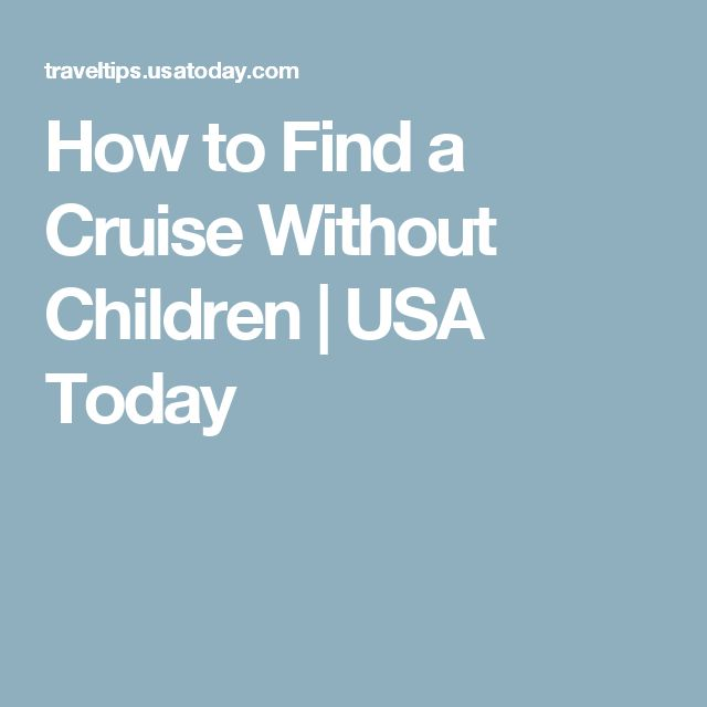 How to Find a Cruise Without Children | USA Today