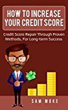 How To Increase Your Credit Score: Credit Score Repair Through Proven Methods For Long-term Success