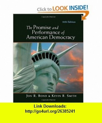 The Promise and Performance of American Democracy (9780495913740) Jon R. Bond, Kevin B. Smith , ISBN-10: 049591374X  , ISBN-13: 978-0495913740 ,  , tutorials , pdf , ebook , torrent , downloads , rapidshare , filesonic , hotfile , megaupload , fileserve