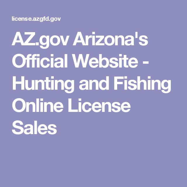 AZ.gov Arizona's Official Website - Hunting and Fishing Online License Sales