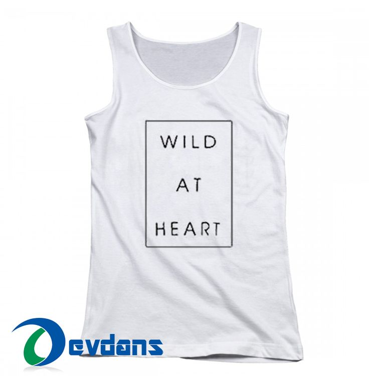 Wild At Heart Cheap Tank top Men and Women Adult Size S – 2XL