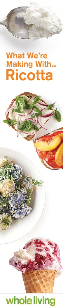 Have part-skim ricotta on hand? Smear it on bread, stir it into salad, or sweeten it with fruit, Wholeliving.com