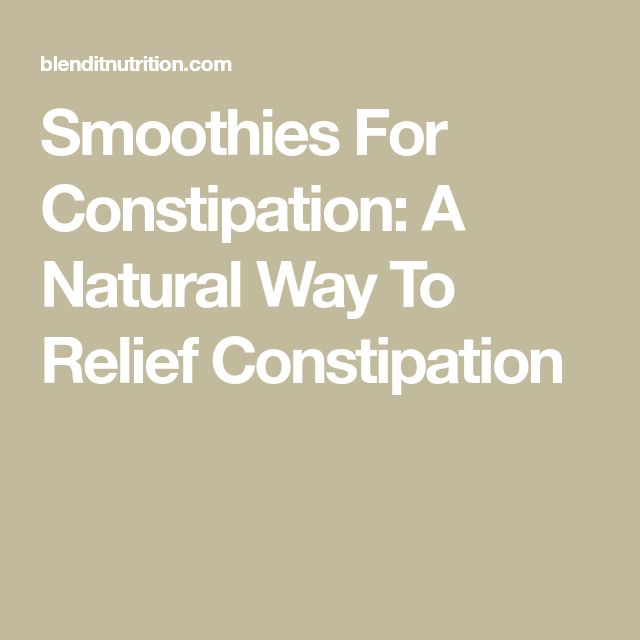 Smoothies For Constipation: A Natural Way To Relief Constipation