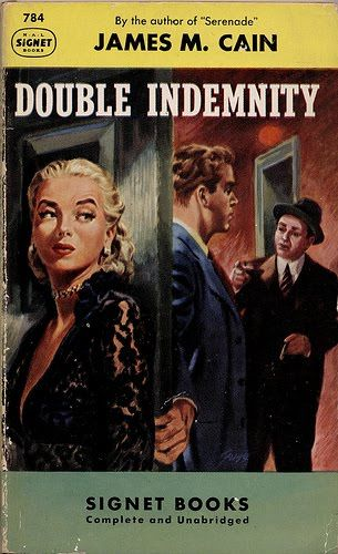 Double Indemnity, the novel, by James M Cain.