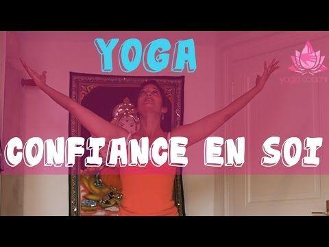 ▶ Séance de Yoga pour la Confiance en Soi et Contre les Coups de Blues - YouTube