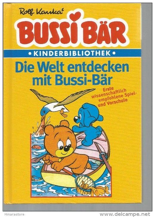 Bussi Bär Kinderbibliothek - Die Welt entdecken mit Bussi-Bär - Rolf Kauka