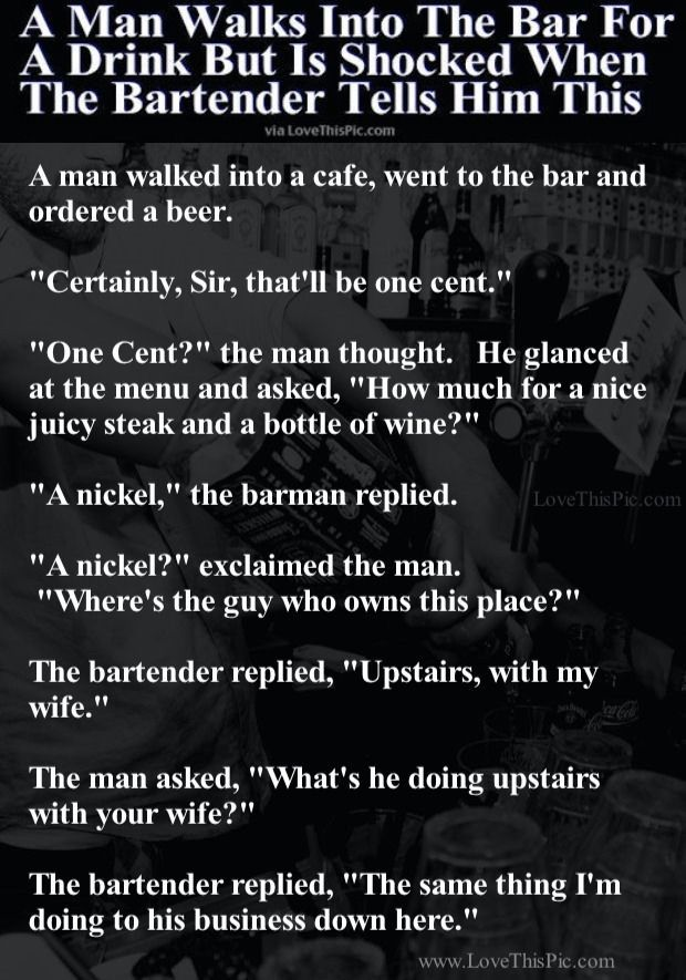 A Man Walks Into The Bar For A Drink But Is Shocked When The Bartender Tells Him This funny jokes story lol funny quote funny quotes funny sayings joke hilarious humor stories funny jokes adult jokes best jokes ever best jokes