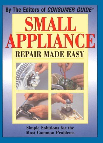 Small Appliance Repair Made Easy