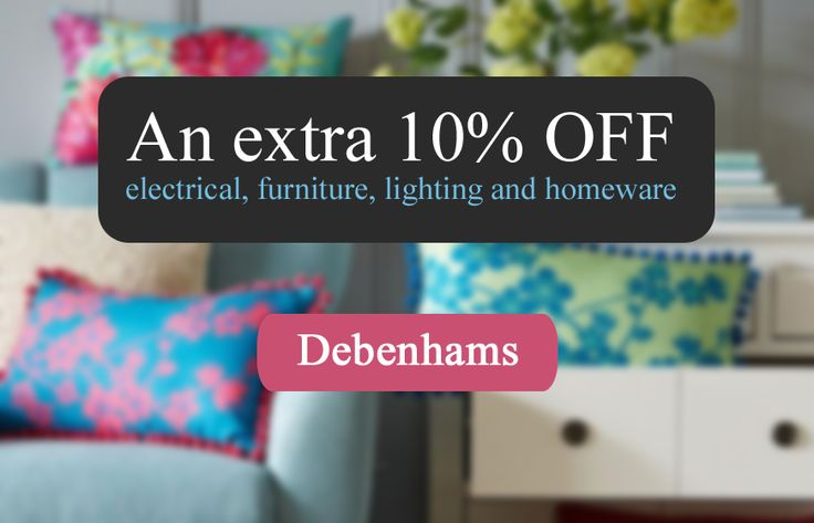 10% off at Debenhams when you buy anything from electrical, furniture, lighting and homeware. Use discount code GB44