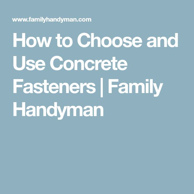 How to Choose and Use Concrete Fasteners | Family Handyman
