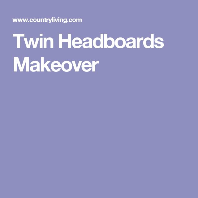Twin Headboards Makeover