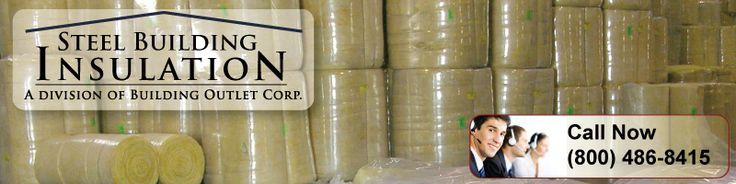 Steel Building Insulation Pricing 800-486-8415