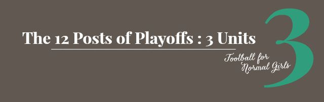 The 12 Posts of Playoffs : 3 Units