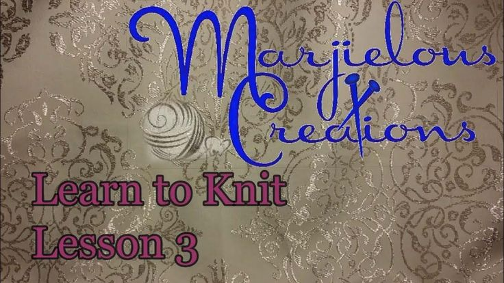 Learn to Knit 3 ~ Purl