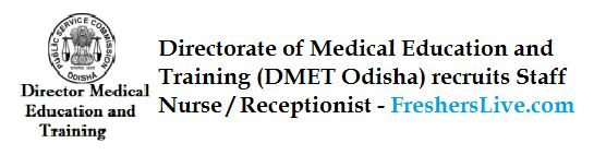 #DMETOdisha Directorate of Medical Education and Training (DMET Odisha) recruits Staff Nurse / Receptionist, job openings, interview, application and recruitment details - http://www.government-jobs.fresherslive.com/directorate-of-medical-education-and-training-dmet-odisha-recruits-staff-nurse-receptionist-september-26-2014/