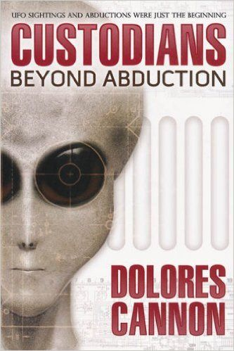 Amazon.com: The Custodians: Beyond Abduction (9781886940048): Dolores Cannon: Books