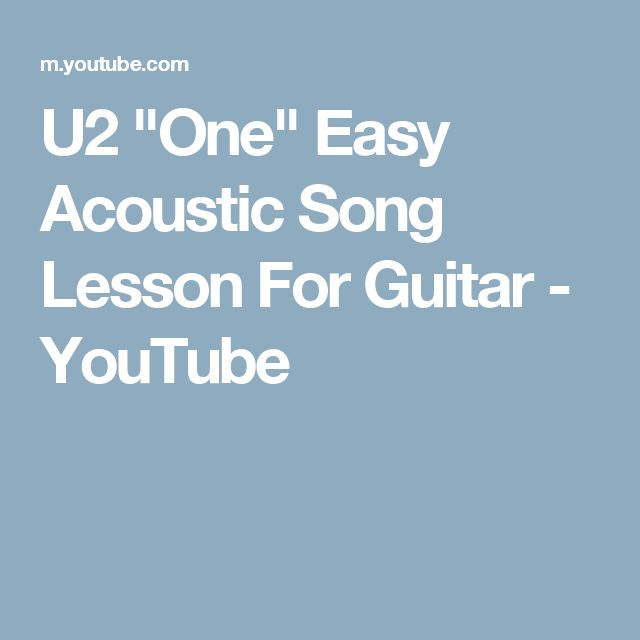 """U2 """"One"""" Easy Acoustic Song Lesson For Guitar - YouTube"""