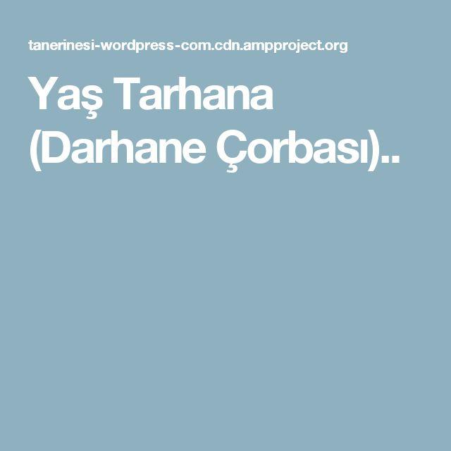 Yaş Tarhana (Darhane Çorbası)..
