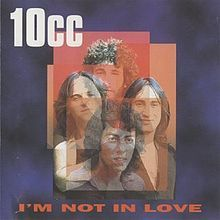 I'm Not in Love - 10 CC -Wikipedia, the free encyclopedia