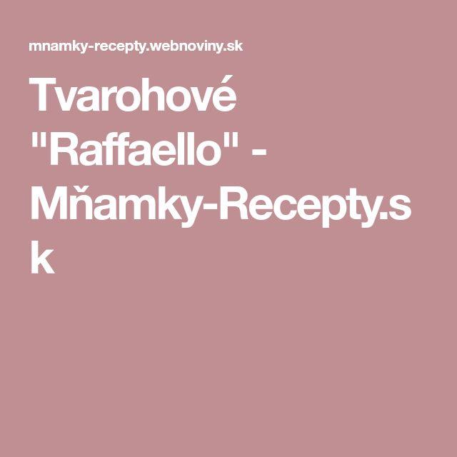 """Tvarohové """"Raffaello"""" - Mňamky-Recepty.sk"""