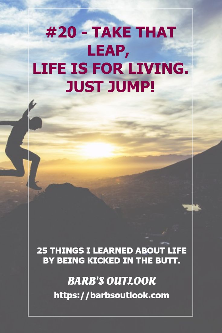 25 Things I Learned about Life by Being Kicked in the Butt!  Barb's Outlook  https://barbsoutlook.com