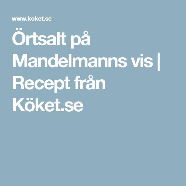 Örtsalt på Mandelmanns vis   Recept från Köket.se
