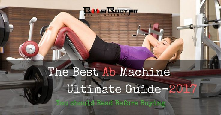 It's time to get that perfect body you've always wanted! Looking for the best ab machine? Then let our reviews on the best gym equipment help you out! See more on https://boostbodyfit.com/best-ab-machine/ #ab #machine