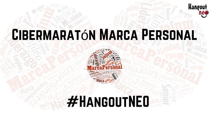 Cibermaratón de #MarcaPersonal  de @HangoutNEO