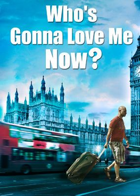 Who's Gonna Love Me Now? (2016) - A gay London man faces a positive HIV diagnosis and a decision on whether to stay with loving friends or return to his estranged parents in Israel.