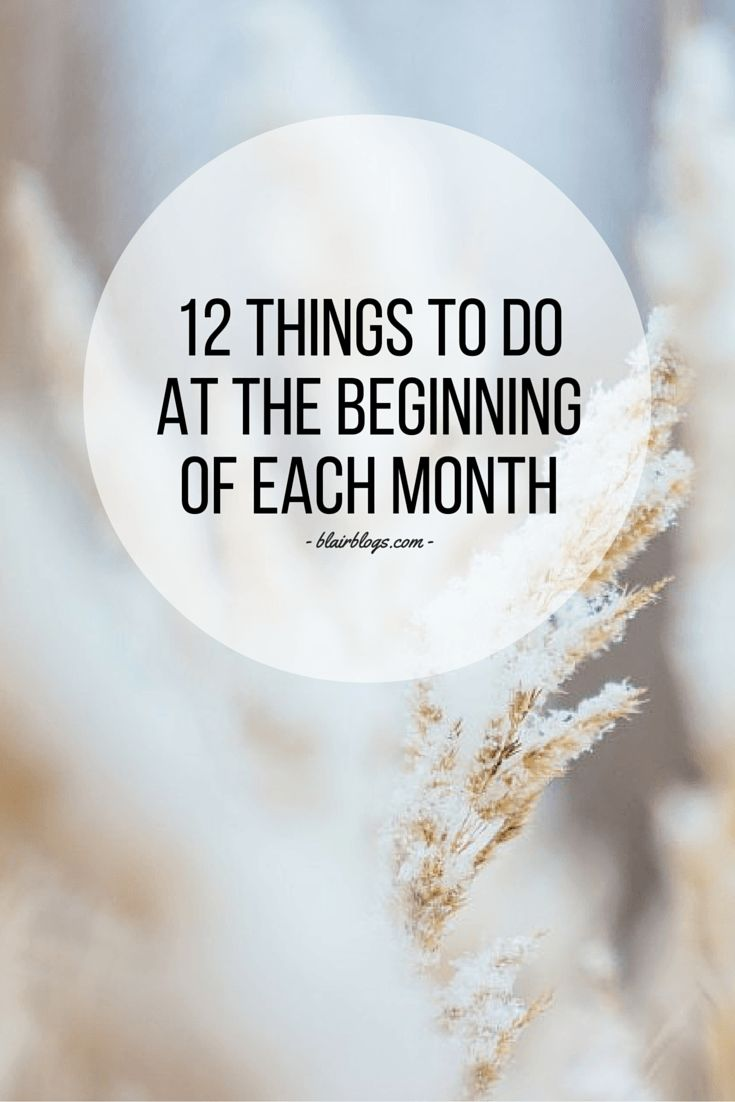 12 Things To Do At The Beginning Of Each Month | Blair Blogs
