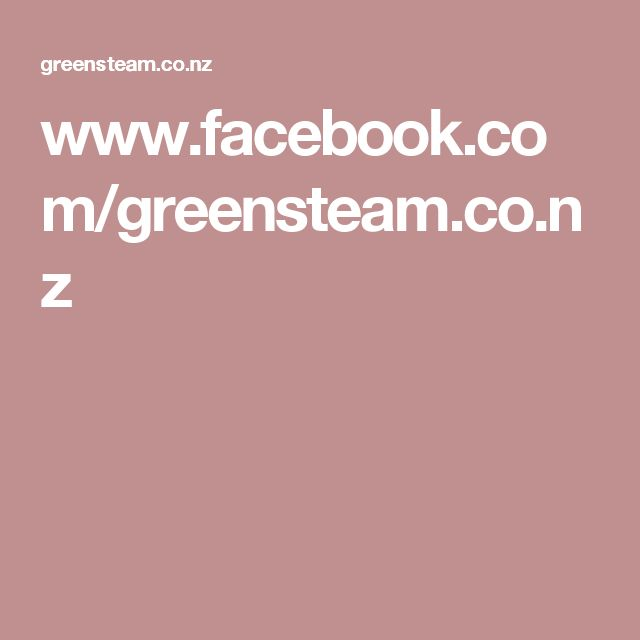 www.facebook.com/greensteam.co.nz