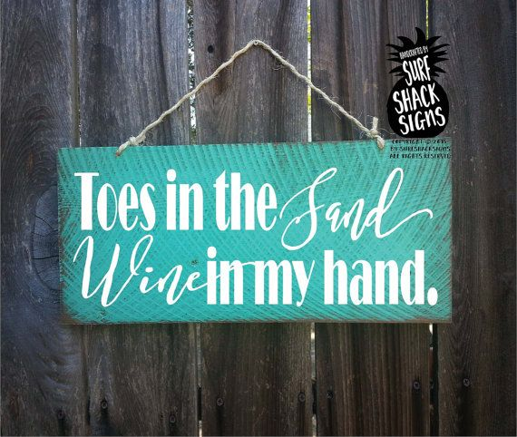 toes in the sand wine in my hand beach decor by SurfShackSigns