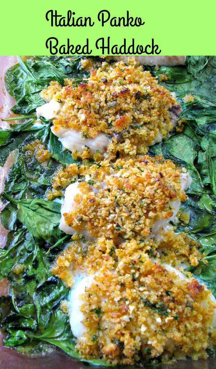 Italian Panko Baked Haddock made with buttery, seasoned, crispy panko breadcrumbs, and baked on a bed of spinach. Ready to eat in 30 minutes!