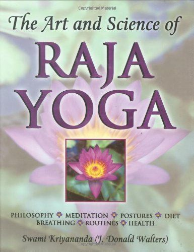 The Art and Science of Raja Yoga: Fourteen Steps to Higher Awareness: Based on the Teachings of Paramhansa #Yogananda by Swami #Kriyananda. Author: Swami Kriyananda. 488 pages. Publisher: Crystal Clarity Publishers (April 1, 2002)